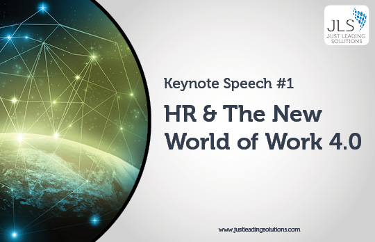 JLS Agile HR Keynote Speech 1 - HR And The New World of Work 4.0