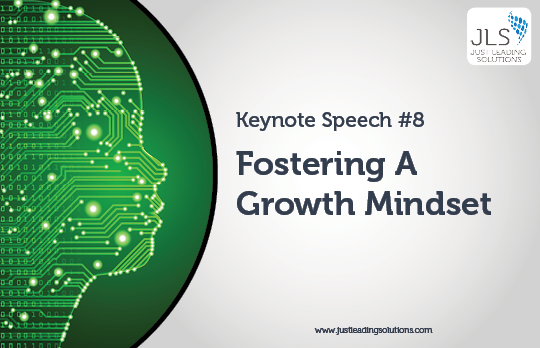 JLS Agile HR Keynote Speech 8 - Fostering A Growth Mindset